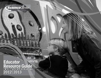 Educator Resource Guide - Reuben H. Fleet Science Center