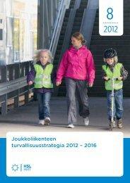 Joukkoliikenteen turvallisuusstrategia 2012 – 2016 - HSL