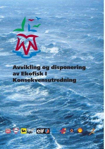 Avvikling og disponering av Ekofisk I - konsekvensutredning