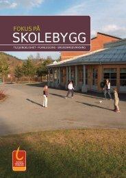 Fokus på skolebygg - Skoleanlegg