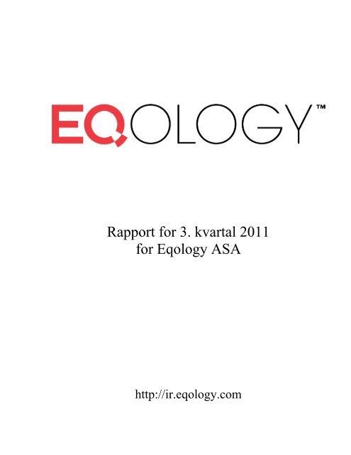 Rapport for 3. kvartal 2011 for Eqology ASA - Eqology.com