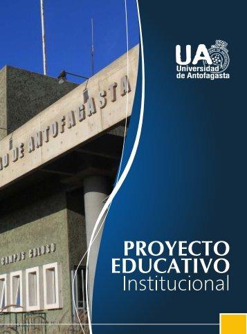 Proyecto Educativo Institucional PEI. - Universidad de Antofagasta