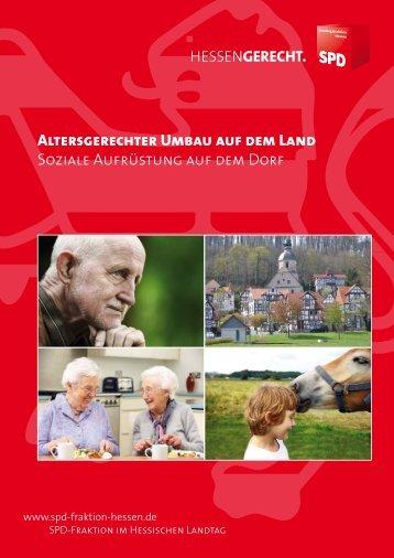 ALTERSGERECHTER UMBAU AUF DEM LAnD - SPD-Fraktion im ...