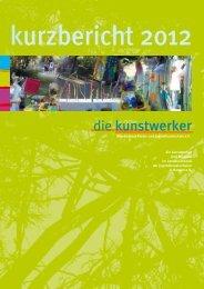 kurzbericht 2012 - die kunstwerker