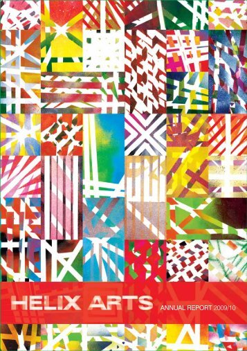 ANNUAL REPORT 2009/10 - Helix Arts