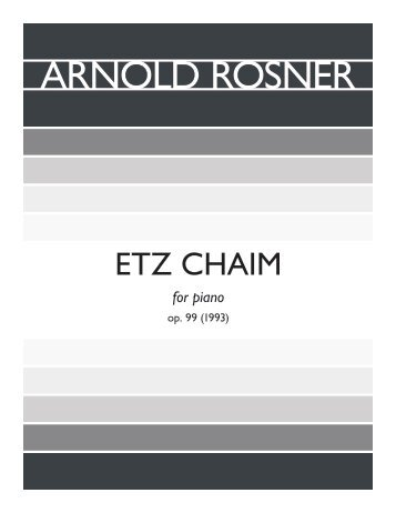 Rosner - Etz Chaim, op. 99