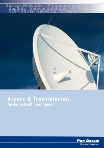 Access & Transmission. - Pan Dacom Networking AG