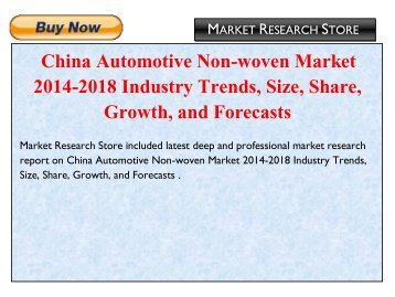 China Automotive Non-woven Market 2014-2018 Industry Trends, Size, Share, Growth, and Forecasts