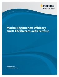 Maximizing Business Efficiency and IT Effectiveness with Perforce
