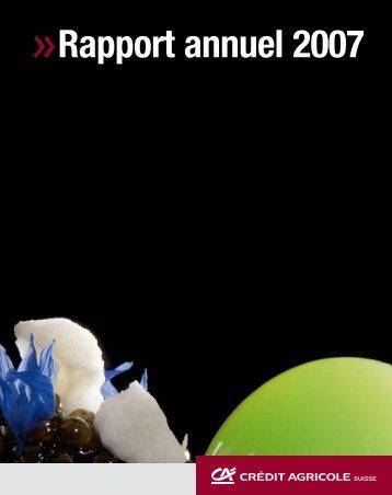 Rapport annuel 2007 - Crédit Agricole Suisse