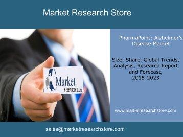 Market PharmaPoint: Alzheimer's Disease Market  , Global Drug Forecast and Market Analysis  2023