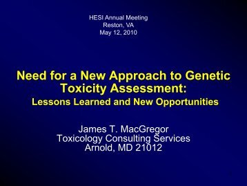 Need for a new Approach to Genetic Toxicity Assessment: Lessons ...