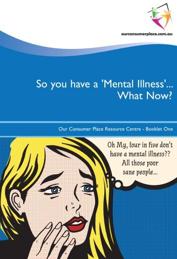 So you have a 'Mental Illness'... What Now? - Our Community
