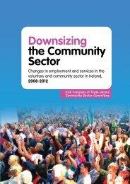 Downsizing the Community Sector - Irish Congress of Trade Unions