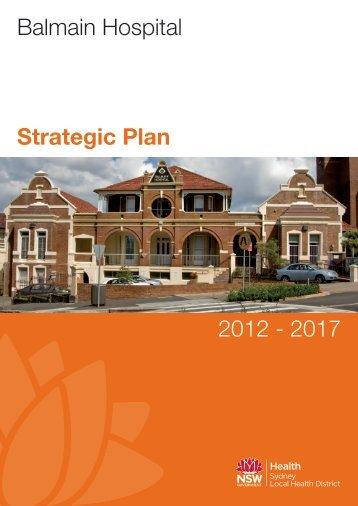 Balmain Hospital Strategic Plan 2012-2017 - Sydney Local Health ...