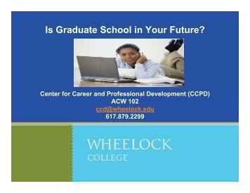Is Graduate School in Your Future? - Wheelock College