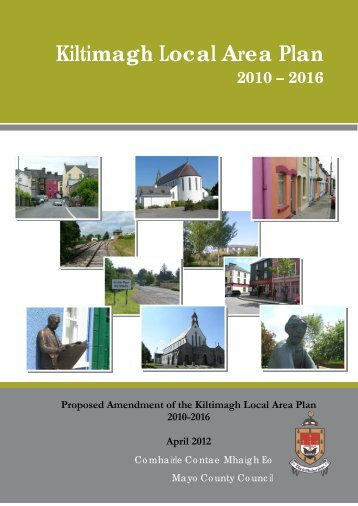 Proposed Amendment of the Kiltimagh Local Area Plan 2010-2016