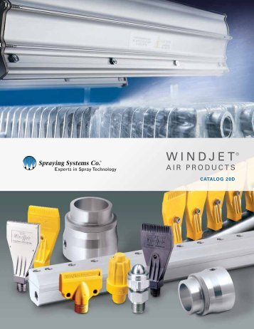 WindJet® Air Products, Catalog 20D - Spraying Systems Co.