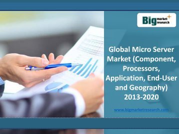 Key benefits of Global MicroServer Market Size, Share, 2013-2020