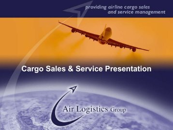 Cargo Sales & Service Presentation - Air Logistics USA