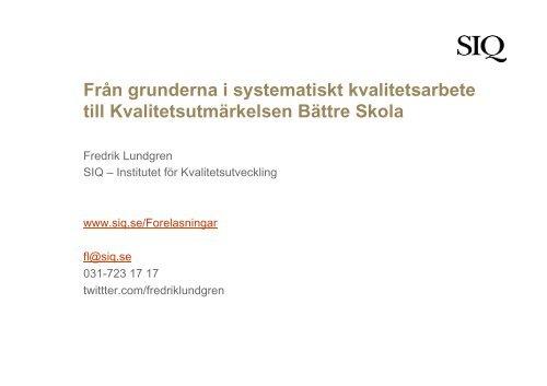 SIQ - Fredrik Lundgren - Institutet för Kvalitetsutveckling, SIQ