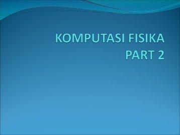KOMPUTASI FISIKA PART 2