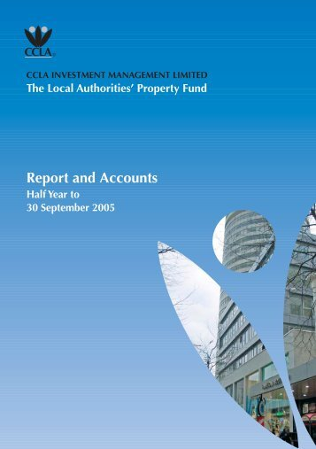 The Local Authorities' Property Fund Report and Accounts - CCLA