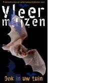 Vleermuizen, ook in uw tuin (pdf) - De Zoogdiervereniging