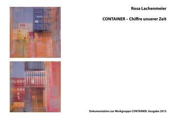 Rosa Lachenmeier, CONTAINER – Chiffre unserer Zeit