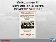 Soft Design & IBM Power Seminar - Soft Design A/S