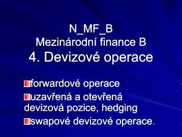 Mezinárodní finance 5. Devizové operace: