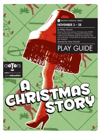 A Christmas Story Play Guide - Actors Theatre of Louisville