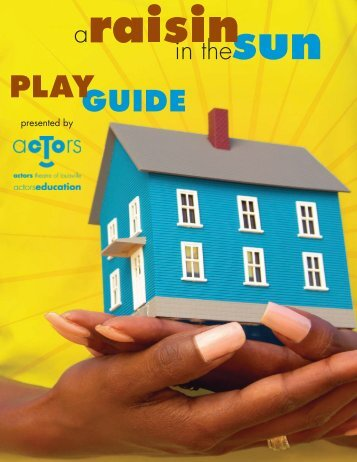 A Raisin in the Sun Play Guide - Actors Theatre of Louisville