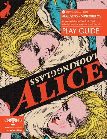 Looking Glass Alice Play Guide - Actors Theatre of Louisville