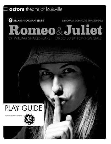 Romeo and Juliet Play Guide - Actors Theatre of Louisville