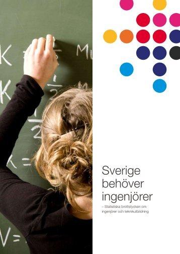 Sverige behöver ingenjörer (pdf) - Sveriges ingenjörer