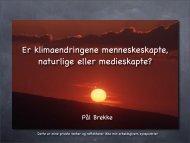 Er klimaendringene menneskeskapte, naturlige eller medieskapte?