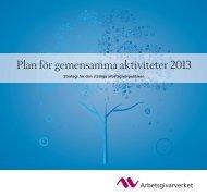 (Plan för gemensamma aktiviteter 2013) i PDF ... - Arbetsgivarverket