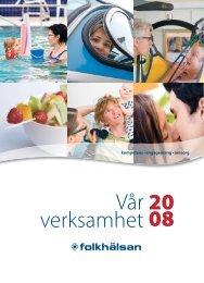 vår verksamhet 2008 - Folkhälsan