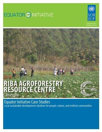 RIBA AGROFORESTRY RESOURCE CENTRE - Equator Initiative