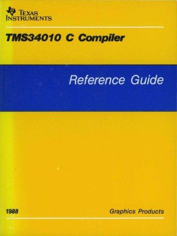 TMS34010 C Compiler - Al Kossow's Bitsavers