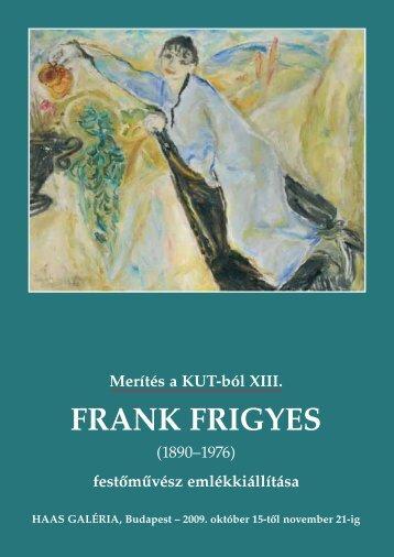 Merítés a KUT-ból XIII. - Frank Frigyes - Haas-Galéria