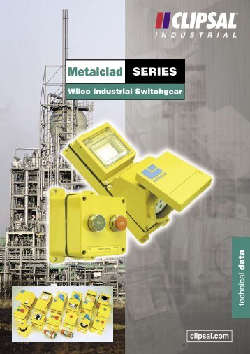 Metalclad Series, Wilco Industrial Switchgear. Technical ... - Clipsal