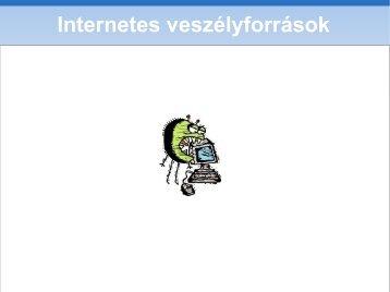 Internetes veszélyforrások