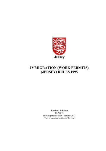 IMMIGRATION (WORK PERMITS) (JERSEY) RULES ... - Jersey Law