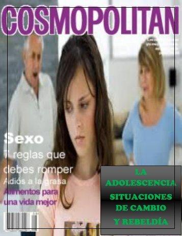 LA ADOLESCENCIA SITUACIONES DE CAMBIO Y REBELDÍA