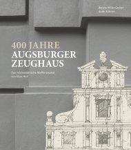 400 JAHRE AUGSBURGER ZEUGHAUS - Stadt Augsburg