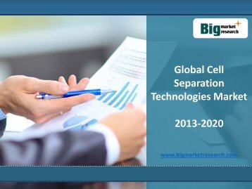 2013-2020 Global Cell Separation Technologies Market Size, Share, Analysis