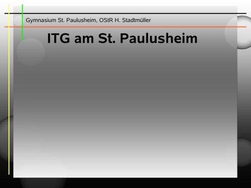 ITG-Umsetzung - Privates Gymnasium St. Paulusheim, Bruchsal