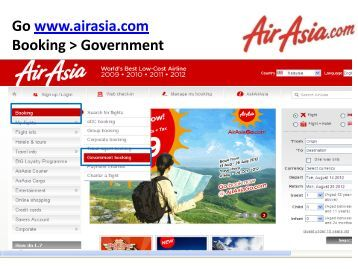 Go www.airasia.com Corporate booking > Government
